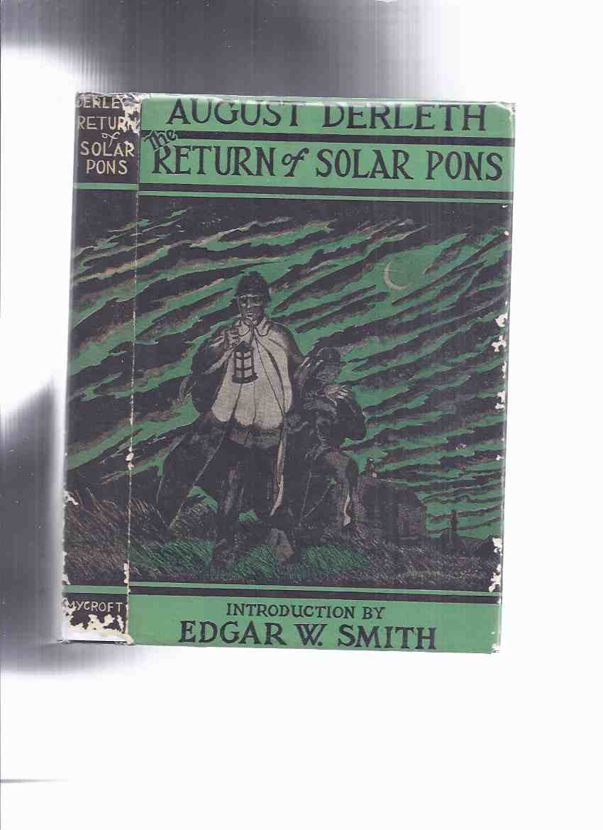 Image for The Return of Solar Pons -by August Derleth -a Signed Copy Mycroft & Moran ( Arkham House ) ( Adventure of Lost Dutchman; Devil's Footprints; Dorrington Inheritance; Grice Paterson Curse; Stone of Scone; Remarkable Worm; Penny Magenta; Trained Cormorant )