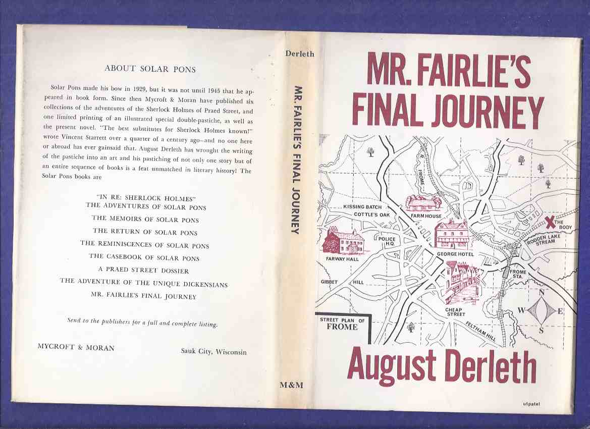 Image for Mr Fairlie's Final Journey -by August Derleth -a Signed Copy ( Solar Pons ) / Mycroft & Moran ( Arkham House ) ( The Last of Jonas Fairlie; Farway hall; Poor Cousins; Mr Abercrombie's Reticence; An Attempt at Murder; Inquest; Visit to Cheltenham; etc)