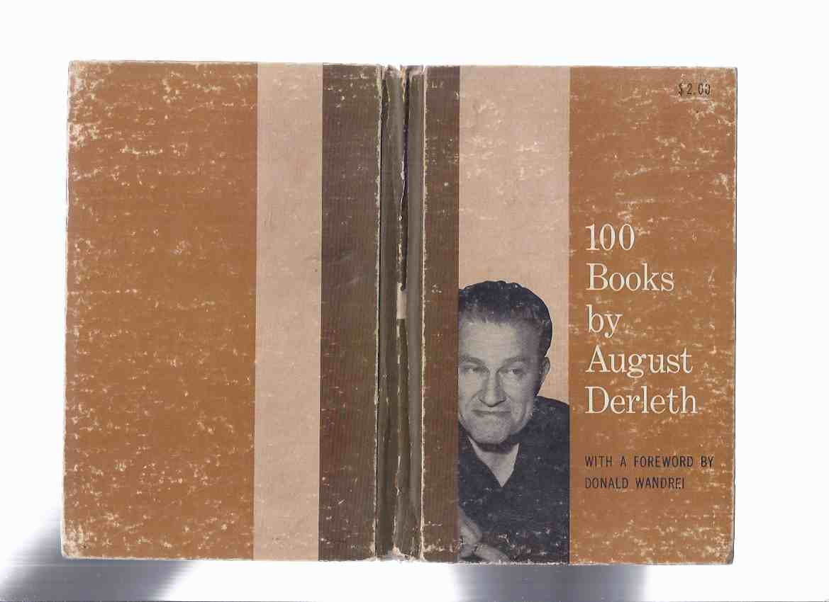 Image for ARKHAM HOUSE:  100 Books By August Derleth -Signed ( Bibliography / Biography / Inc. Published Books; Awaiting Publication; Work in Progress; Recordings; Anthologies; Films; Lectures; etc)( One Hundred )
