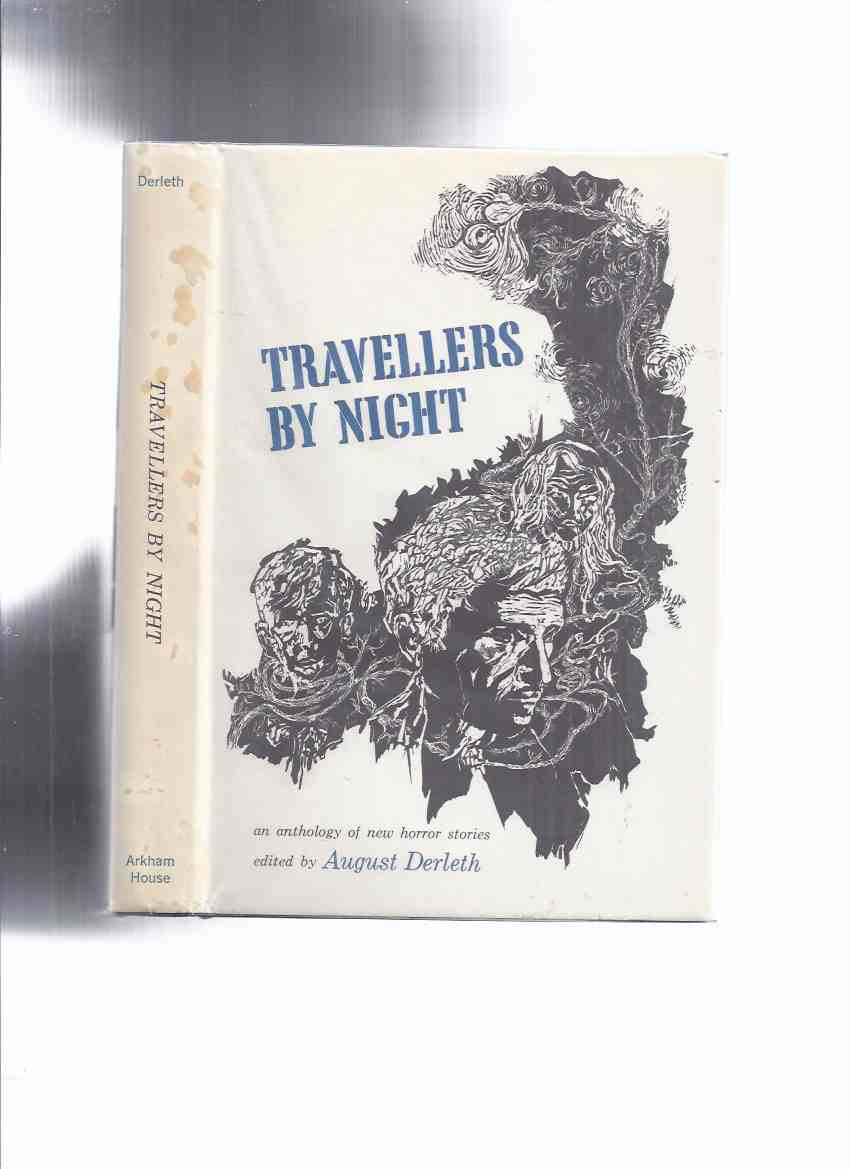 Image for ARKHAM HOUSE:  Travellers By Night: (inc.Cicerones; Wild Man of the Sea; Horror from the Middle Span; Death of a Bumblebee; The Crater etc)