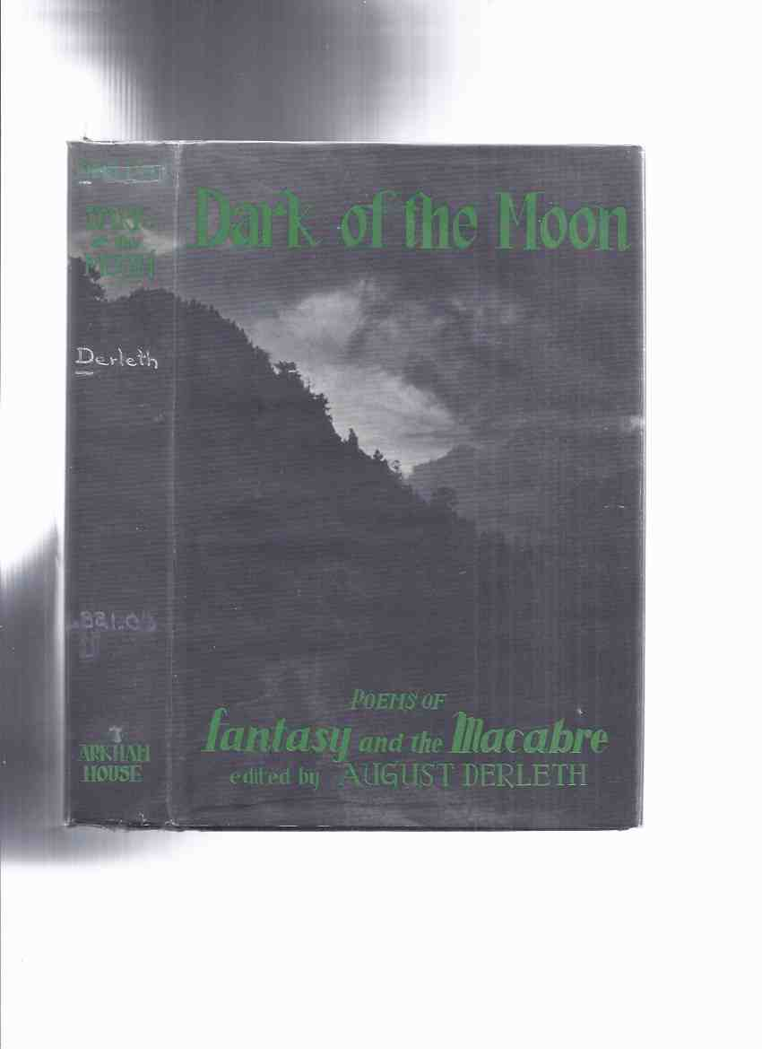 Image for ARKHAM HOUSE: Dark of the Moon, Poems of Fantasy & the Macabre (inc Goblin Tower; Hashish Eater; Fungi from Yuggoth; Solomon Kane's Home-Coming; Always Come Evening; The Raven; Goblin Market; Tam o' Shanter etc)( 1st issue jacket)