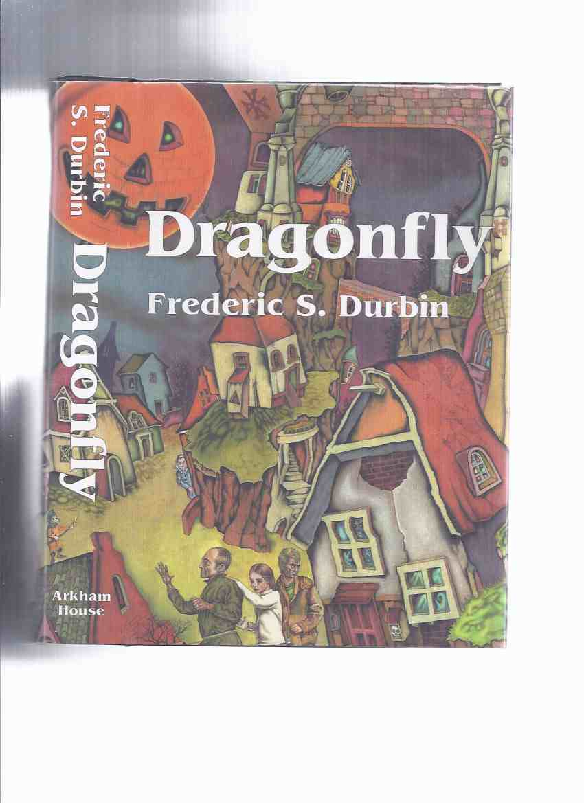 Image for ARKHAM HOUSE: Dragonfly -by Frederic S Durbin -a Signed Copy