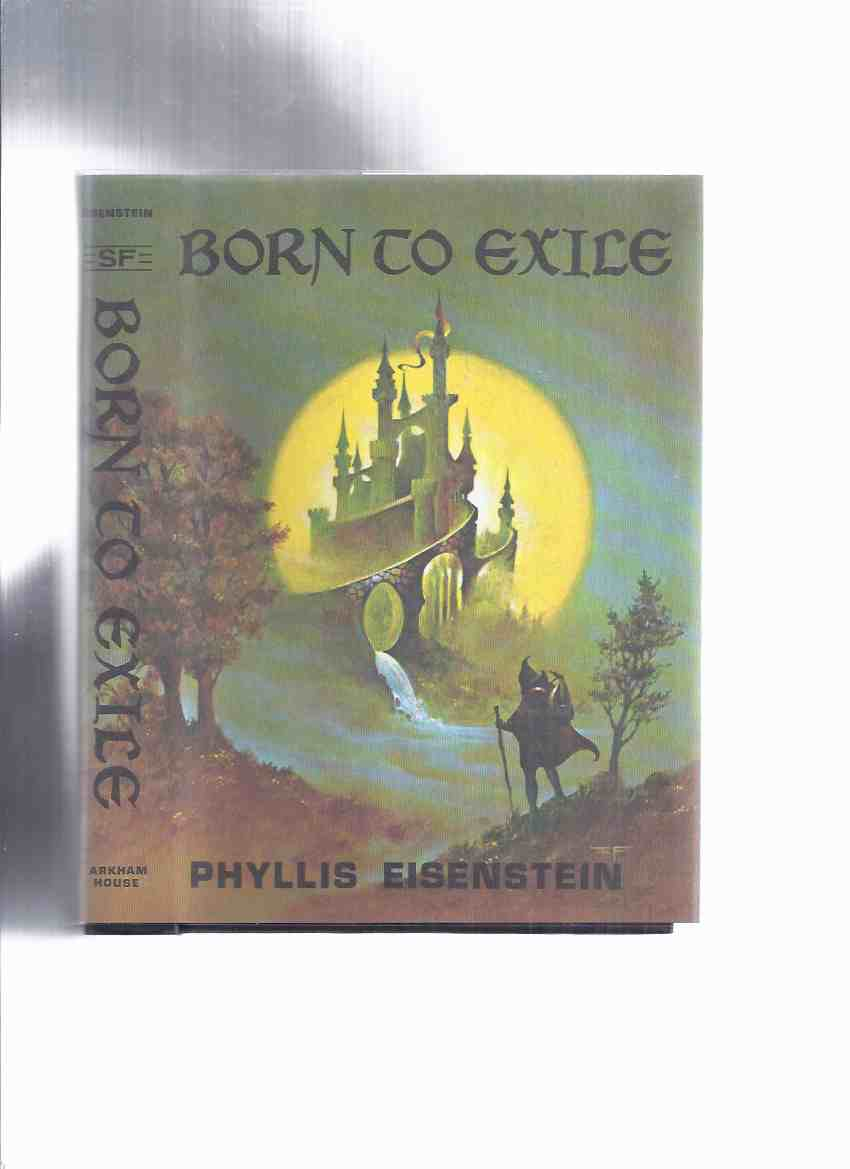 Image for ARKHAM HOUSE: Born to Exile -by Phyllis Eisenstein -a Signed Copy