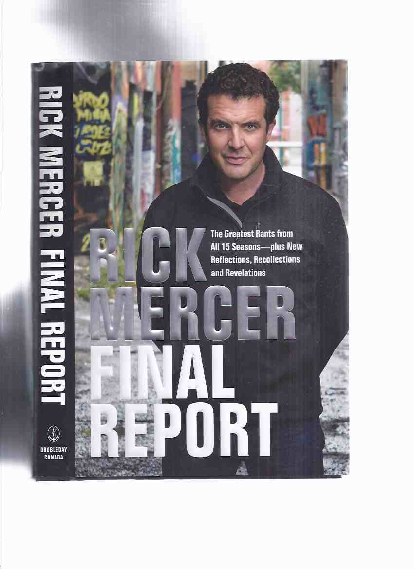 Image for Rick Mercer, The Final Report -The Greatest Rants from All 15 Seasons -plus New Reflections, Recollections and Revelations -by Rick Mercer -a Signed Copy