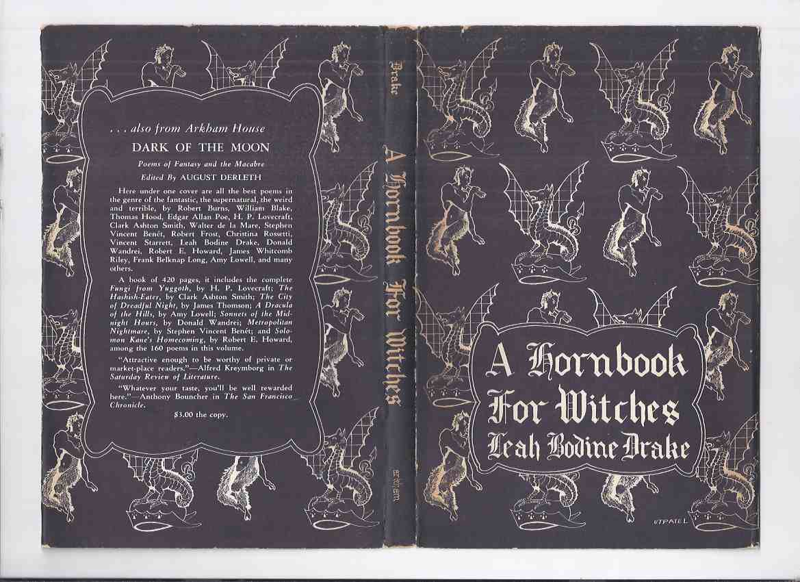 Image for ARKHAM HOUSE: A Hornbook for Witches -by Leah Bodine Drake (inc Ballad of the Jabberwock; Mouse Heaven; Rabbit-Dance; Wood-wife; Changeling Seal-Woman's Daughter; Willow Women; Heads on Easter Island; Nixie's Pool; Centaurs, etc)( Poetry / Poems )