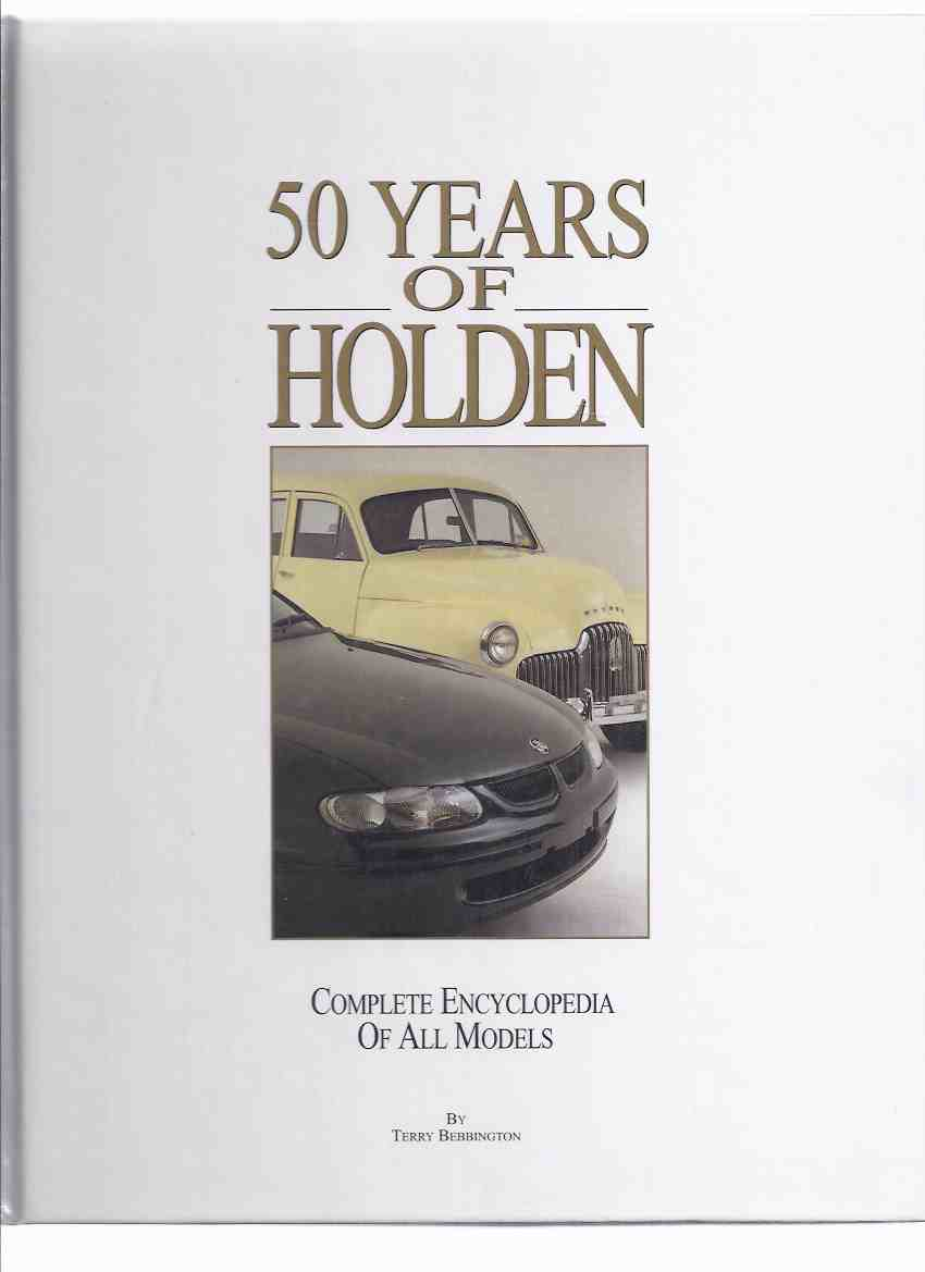 Image for 50 Years of HOLDEN:  Complete Encyclopedia of All Models - - 50th Anniversary ( Australia / Australian Automobiles / Cars )( Fiftieth )