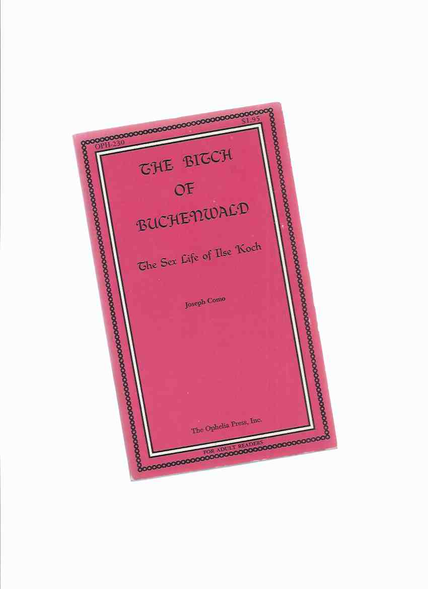 Image for The Bitch of Buchenwald: The Sex Life of Ilse Koch -by Joseph Como ( Ilsa, She Wolf of the SS )