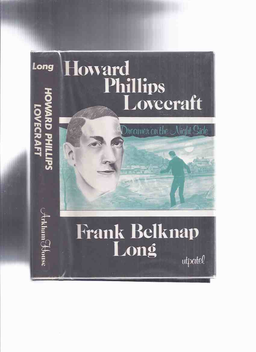 Image for ARKHAM HOUSE: Howard Phillips Lovecraft:  Dreamer on the Night Side ---by Frank Belknap Long - a signed Copy ( H P / Nightside )( H P Lovecraft Biography )