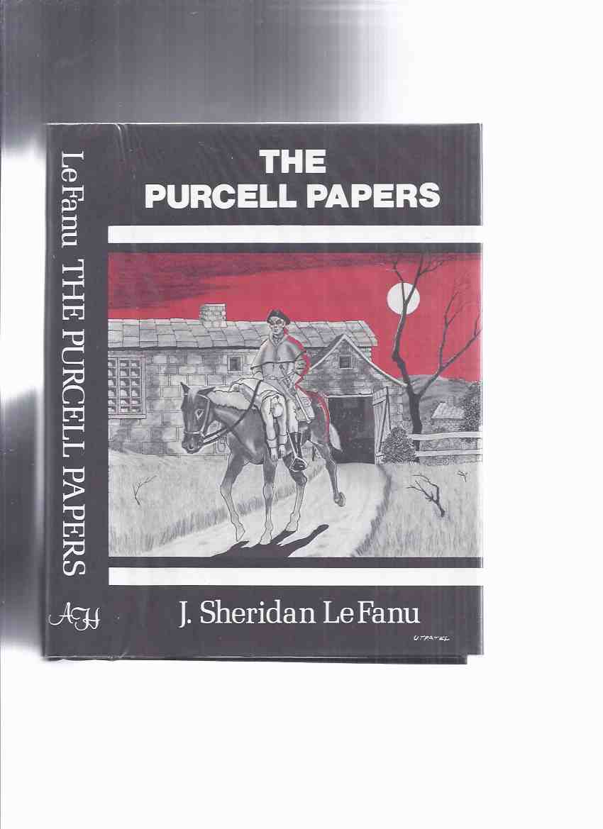 Image for ARKHAM HOUSE: The Purcell Papers -by J Sheridan Le Fanu (inc. Ghost and the Bone-Setter; Fortunes of Sir Robert Ardagh; Quare Gander; Child That Went with the Fairies; White Cat of Drumgunniol; Spectre Lovers; Mysterious Lodger; Churchyard Yew, etc)