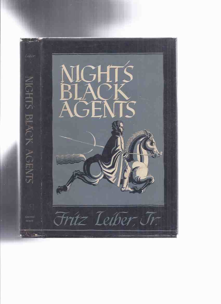 Image for ARKHAM HOUSE: Night's Black Agents -by Fritz Leiber signed (inc Smoke Ghost; Automatic Pistol; Inheritance; Hill & Hole; Dreams Albert Moreland; Hound; Diary Snow; Man Who Never Grew Young; Sunken Land; Adept's Gambit [2 Fafhrd & Gray Mouser Stories etc)