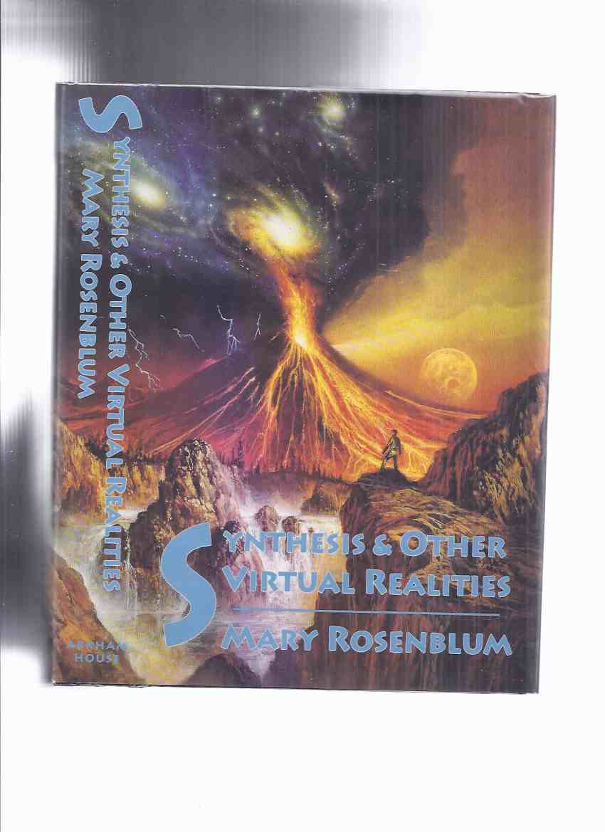 Image for ARKHAM HOUSE: Synthesis & Other Virtual Realitites By Mary Rosenblum -a Signed Copy (also Signed By the Illustrator Elizabeth Lawhead Bourne ) ( Water Bringer; Entrada; Centaur Garden; Second Chance; Bordertown; Flood Tide; Rain Stone; Stairway; etc)