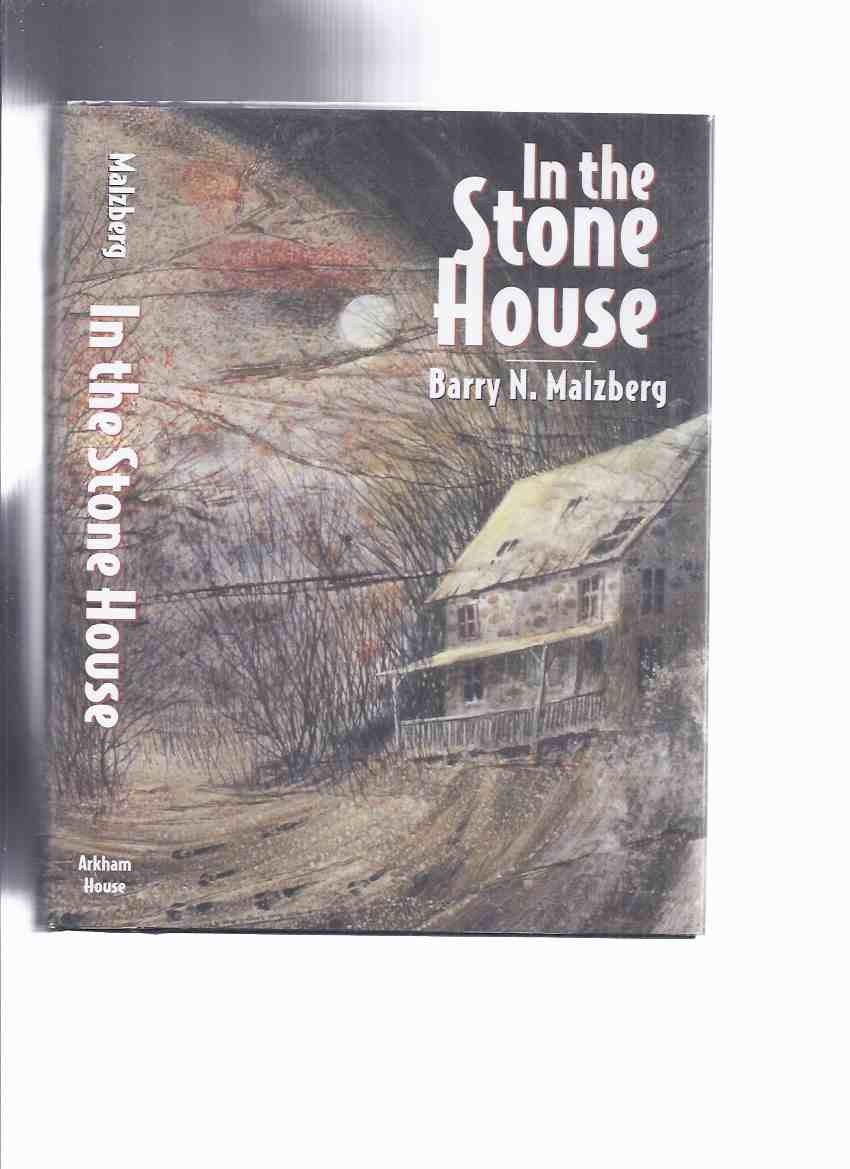 Image for ARKHAM HOUSE: In the Stone House -by Barry N Malzberg -a Signed Copy (inc. Heavy Metal; Quartermain; Prince of the Steppes; arwinian Facts; Ship Full of Jews; Hitler at Nuremberg; Major League Triceratops, etc )