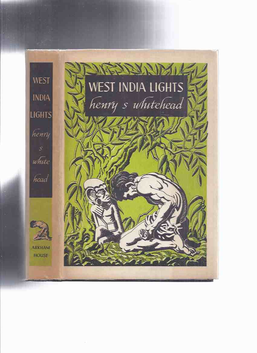 Image for ARKHAM HOUSE: West India Lights -by S Fowler Wright (inc.  Obi in the Caribbean; The Great Circle; Bothon; In Case of Disaster Only; Scar Tissue; The Chadbourne Episode; The People of Pan; Sea Change; The Ravel Pavane; The Napier Limousine; The Trap etc)
