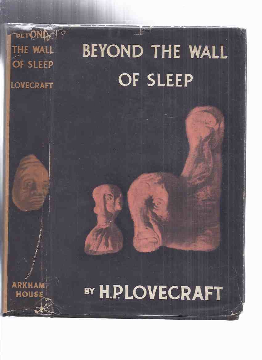Image for ARKHAM HOUSE:  Beyond the Wall of Sleep -by H P Lovecraft (inc Autobiography, Some Notes Nonentity; Commonplace Book; History & Chronology of Necronomicon; Case Charles Dexter Ward; Horror in Museum; Ancient Track; Fungi from Yuggoth, etc)