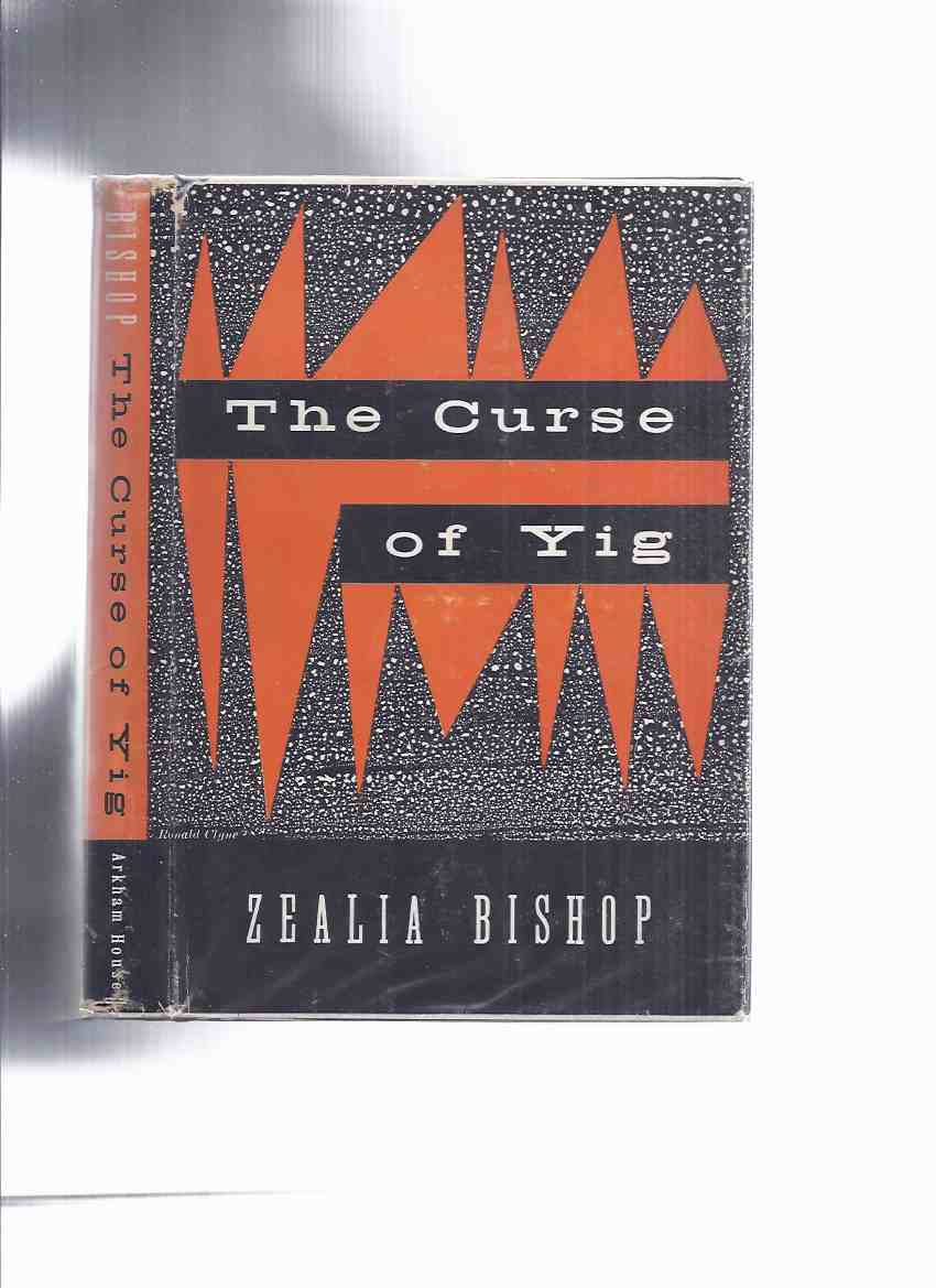 Image for ARKHAM HOUSE:  The Curse of Yig -by Zealia Bishop (and H P Lovecraft )(inc.The Curse of Yig; Medusa's Coil; The Mound; H. P. Lovecraft: A Pupil's View; A Wisconsin Balzac: A Profile of August Derleth )