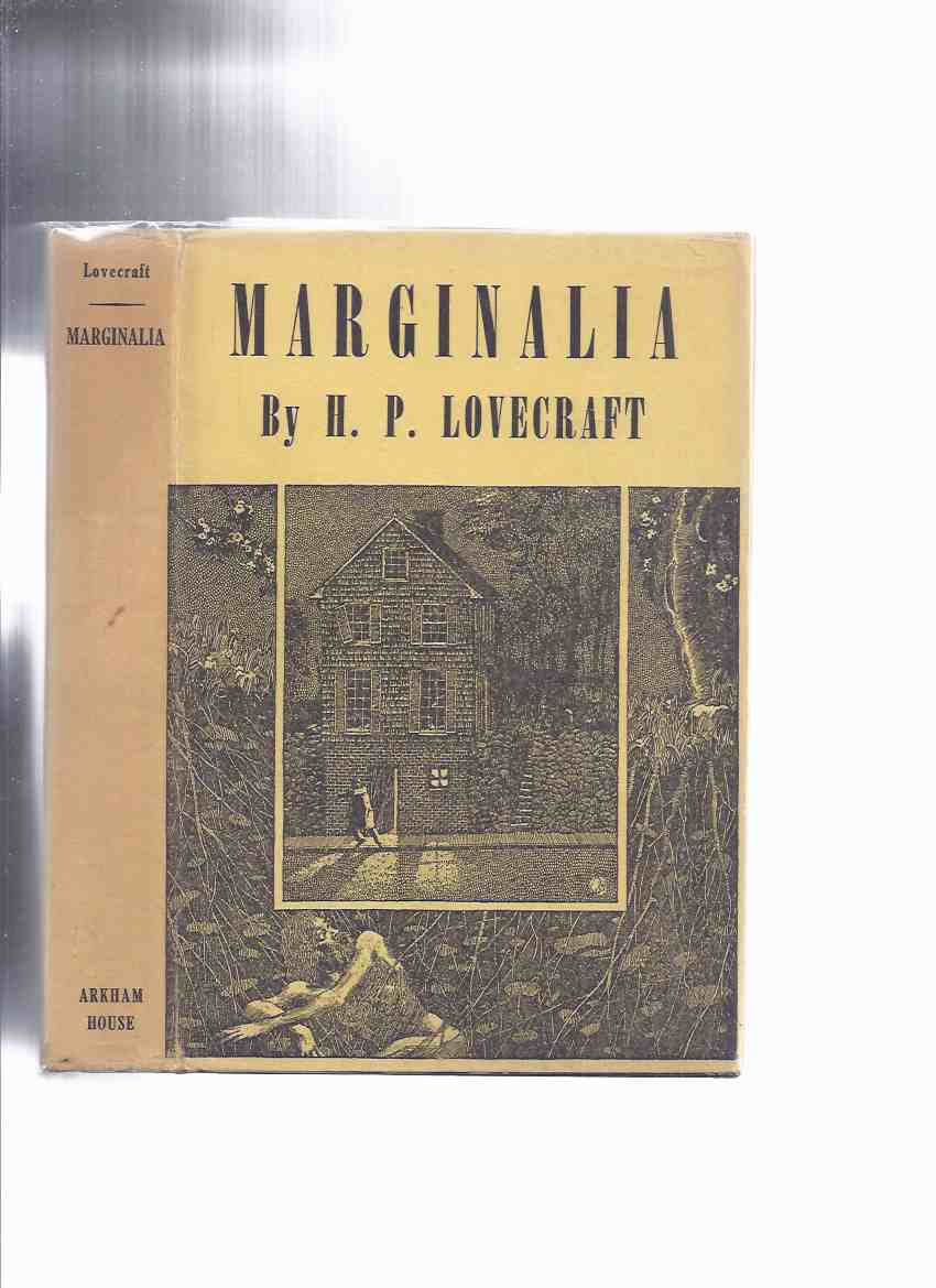 Image for ARKHAM HOUSE:  Marginalia -by H P Lovecraft (inc Imprisoned with the Pharaohs; Medusa's Coil; Lord Dunsany; Guide to Charleston, South Carolina;Memoir of HPL in Florida; Dweller in Darkness; For the Outsider: HPL, etc )