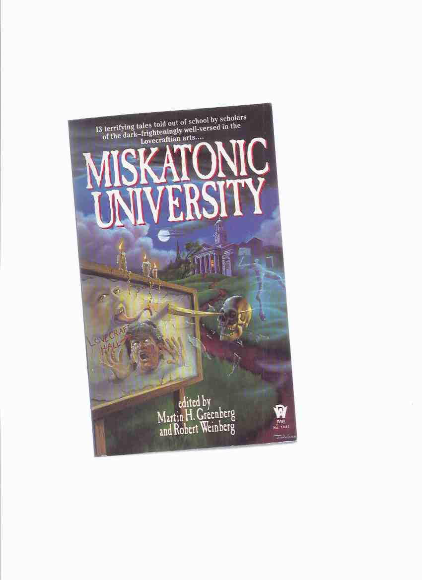 Image for Miskatonic University: 13 Terrifying Tales Told out of School by Scholars of the Dark - Frigtheningly Well-Versed in the Lovecraftian Arts  --- Signed By Robert Weinberg ( H P Lovecraft related)