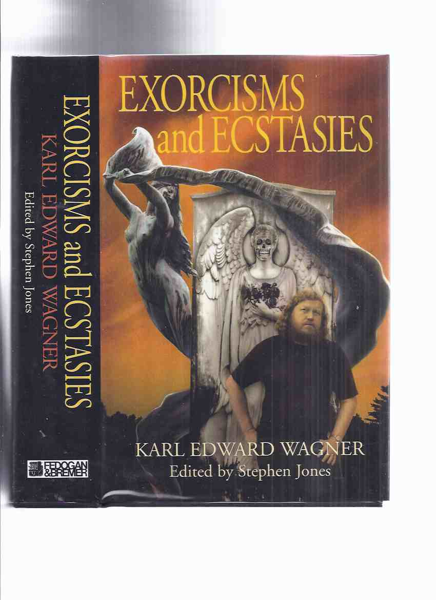 Image for FEDOGAN & BREMER # 29 of 100 Copies in Slipcase: Exorcisms and Ecstasies -by Karl Edward Wagner ---signed by all (tipped-in KEW Signature )( Includes the Poem Midnight Sun; Kane Stories Including Death Angel's Shadow; killer; etc)