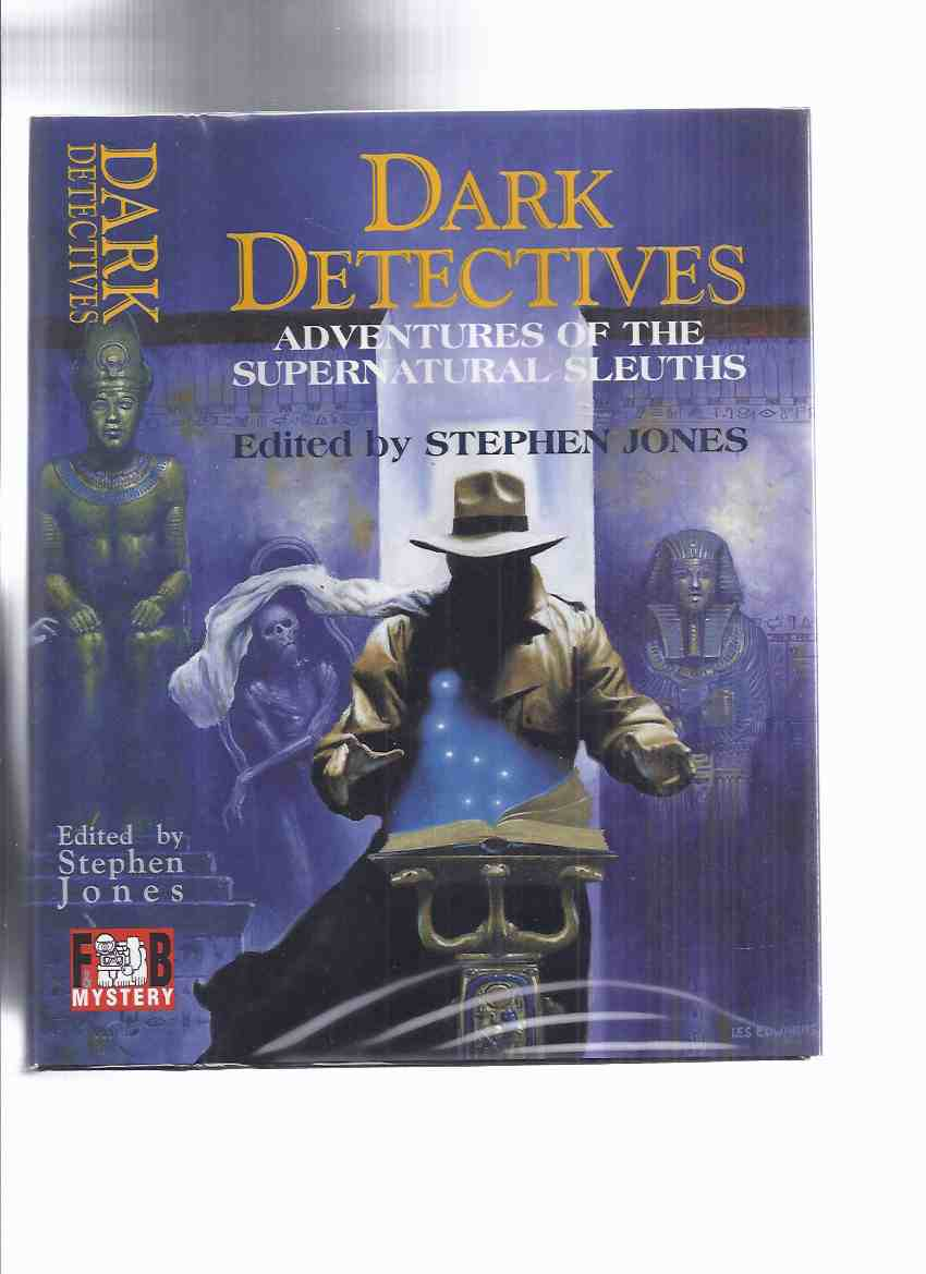 Image for FEDOGAN & BREMER Limited Edition in Slipcase: Dark Detectives: Adventures of the Supernatural Sleuths -Signed By 9 (inc Horse of Invisible; Adv. of Crawling Horror; De Marigny's Clock; Man Who Shot Man Who Shot Man Who Shot Liberty Valence; Bay Wolf, etc)