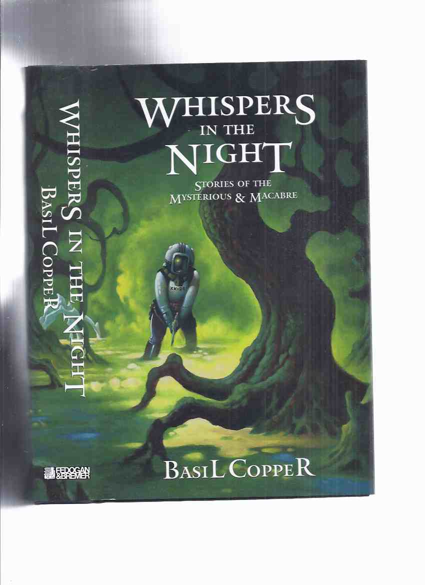 Image for FEDOGAN & BREMER Limited Edition in Slipcase: Whispers in the Night: Stories of the Mysterious & Macabre (inc. Better Dead; Reader, I Buried Him; One for the Pot; Wish You Were Here; In a Darkling Wood; The Grass; Riding the Chariot, etc)