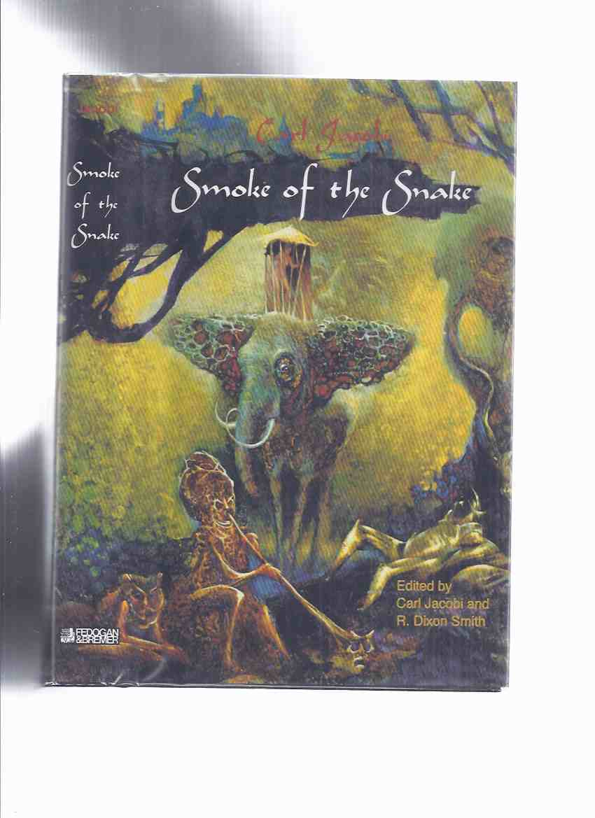 Image for FEDOGAN & BREMER: Smoke of the Snake -by Carl Jacobi  (inc Music Lover; Hamadryad; The Elcar Special; Eternity When?; The Tunnel; The Monument; The Street That Wasn't There by Carl Jacobi and Clifford D. Simak, etc)