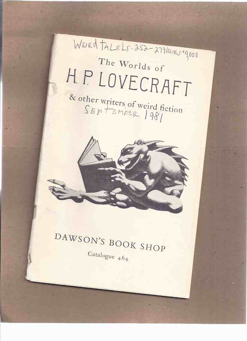 Image for The Worlds of H P Lovecraft and Other Writers of Weird Fiction / Dawson's Book Shop Catalog, Los Angeles, California, 1981)( Catalogue ) ( HPL / Howard Phillips ) )