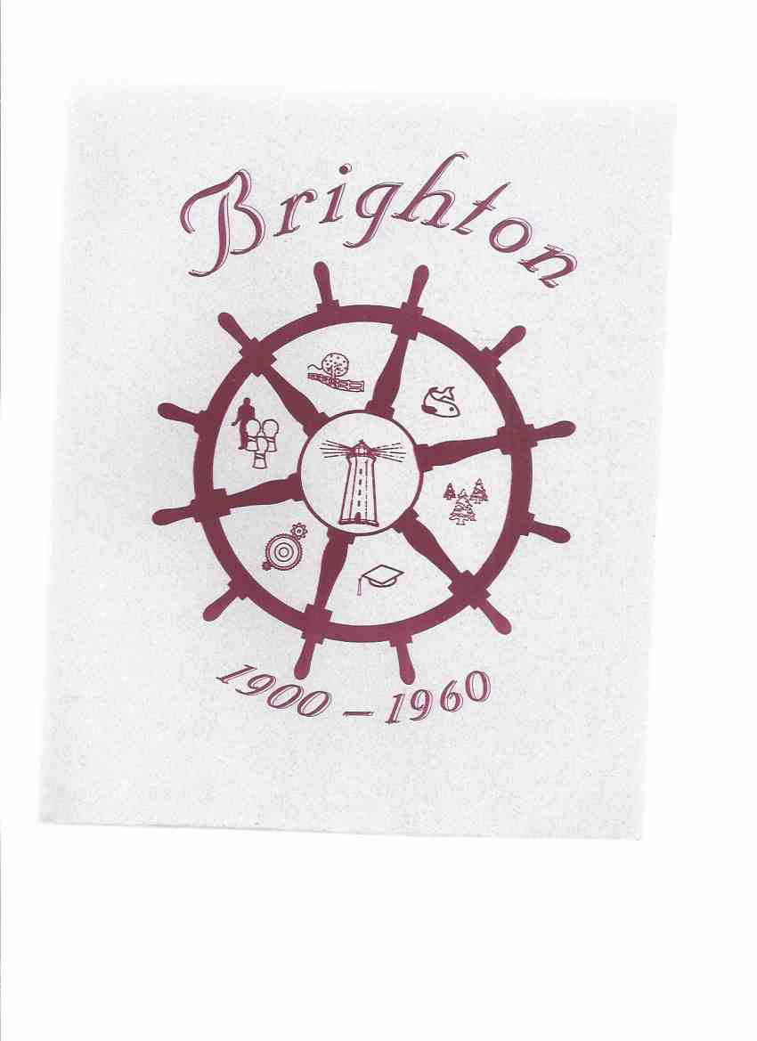 Image for Brighton 1900 - 1960 / Volume 5 of the Brighton Series  ( Ontario Local History )( #354 of 1000 Copies )