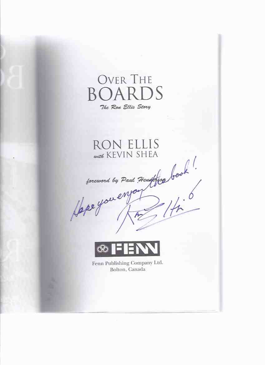 Image for Over the Boards:  The Ron Ellis Story ---a signed Copy ( NHL / N H L / National Hockey League / Toronto Maple Leafs related)( Biography / Autobiography )