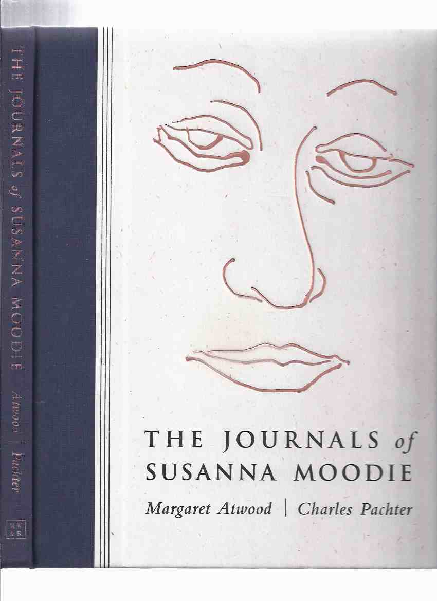 Image for The Journals of Susanna Moodie -by Margaret Atwood (signed); Illustrations / Illustrated By Charles Pachter (signed)