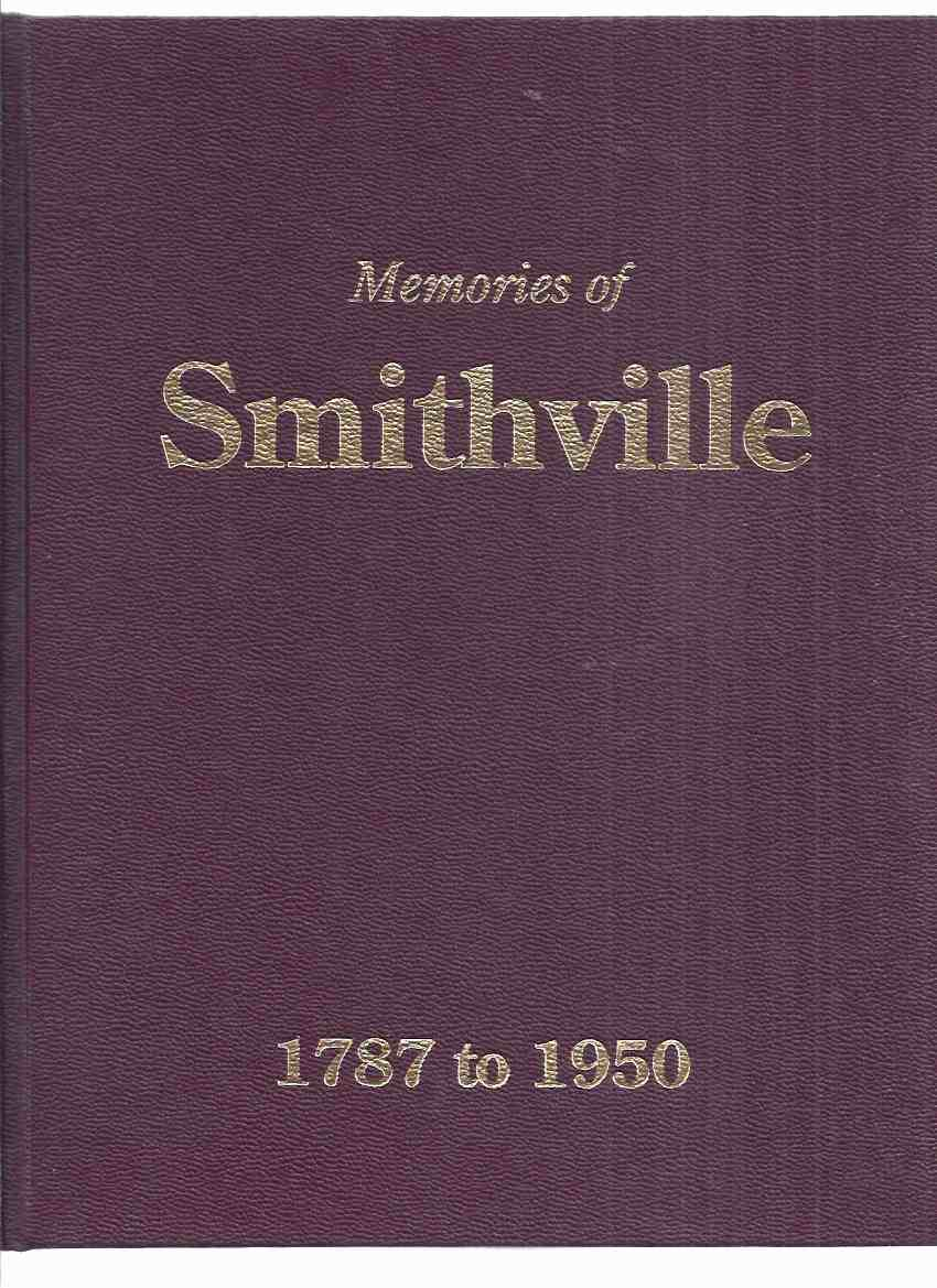 Image for Memories of Smithville 1787 - 1950 / West Lincoln Historical Society  ( Ontario Local History / Town History / Family Histories )