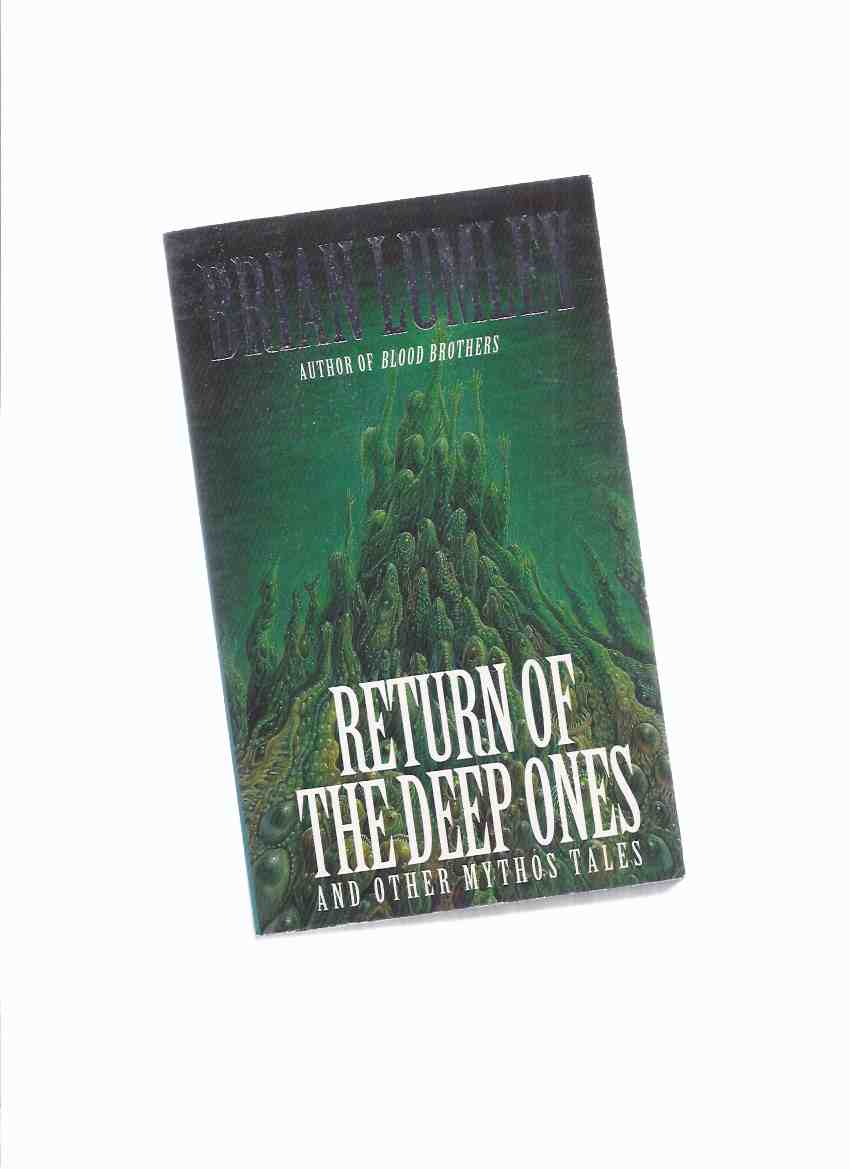 Image for Return of the Deep Ones and Other Mythos Tales -by Brian Lumley  ( Inception; Lord of the Worms; Beneath the Moors; the Return of the Deep Ones )