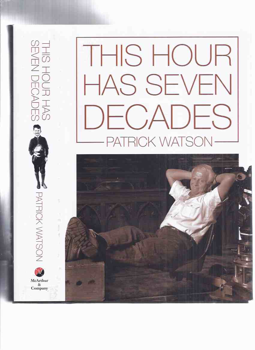Image for This Hour Has Seven Decades -by Patrick Watson -a Signed Copy ( Autobiography / Biography / CBC related)( Journalist / Journalism / Television )