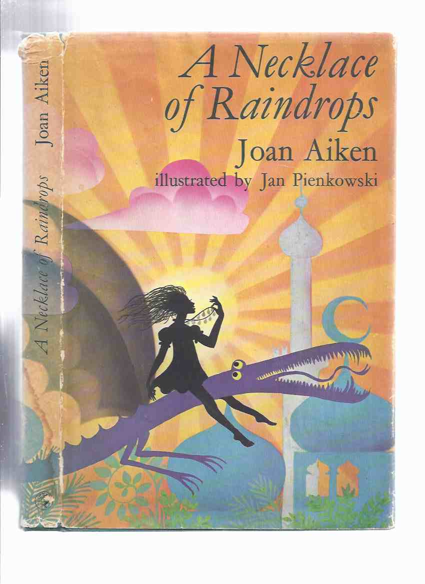 Image for A Necklace of Raindrops and Other Stories -by Joan Aiken, Illustrated By Jan Pienkowski ( The Cat Sat on the Mat; There's Some Sky in This Pie; The Elves in the Shelves; The Three Travellers; The Baker's Cat; A Bed for the Night; The Patchwork Quilt )