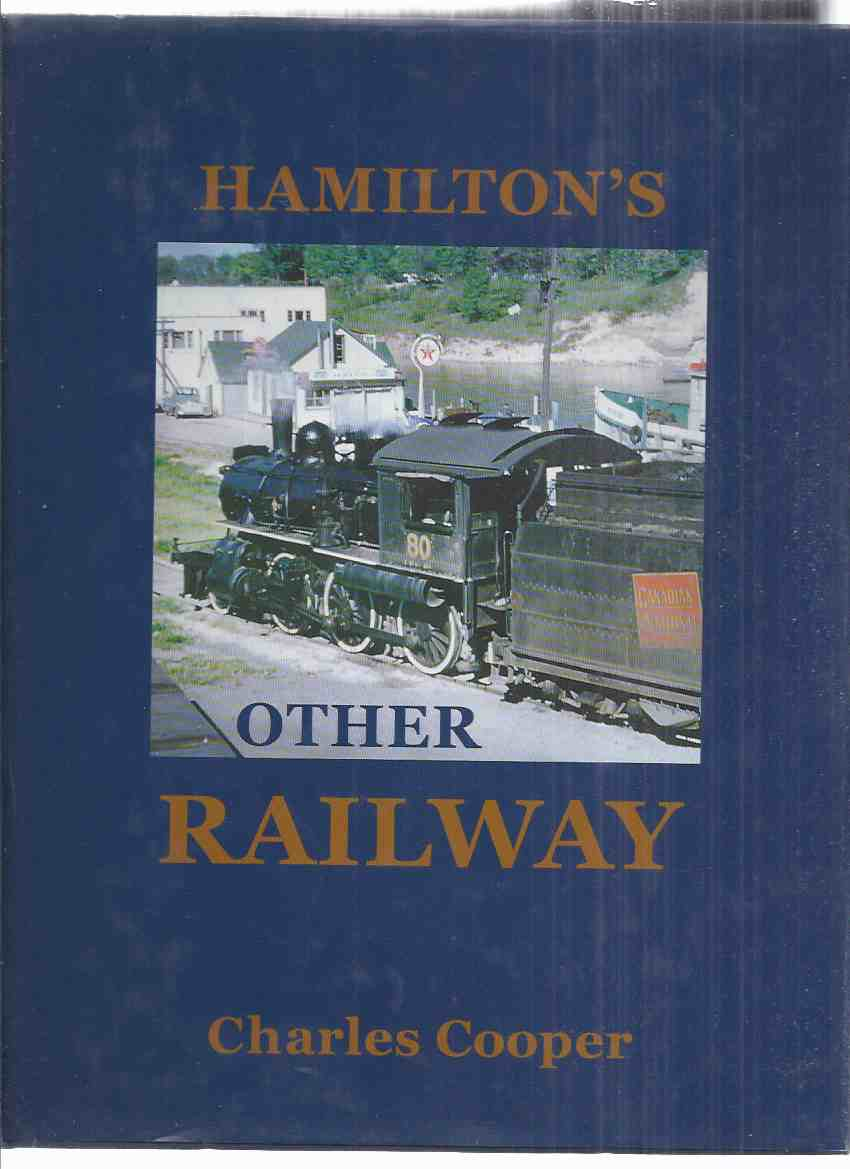Image for Hamilton's Other Railway, 1853 - 2000: Hamilton & North Western Railway in Retrospect  ( H&NW / LAKE ERIE Division / Northern railway / Grand Trunk / CNR )( Railroad / Trains / C N Rail / Ontario )
