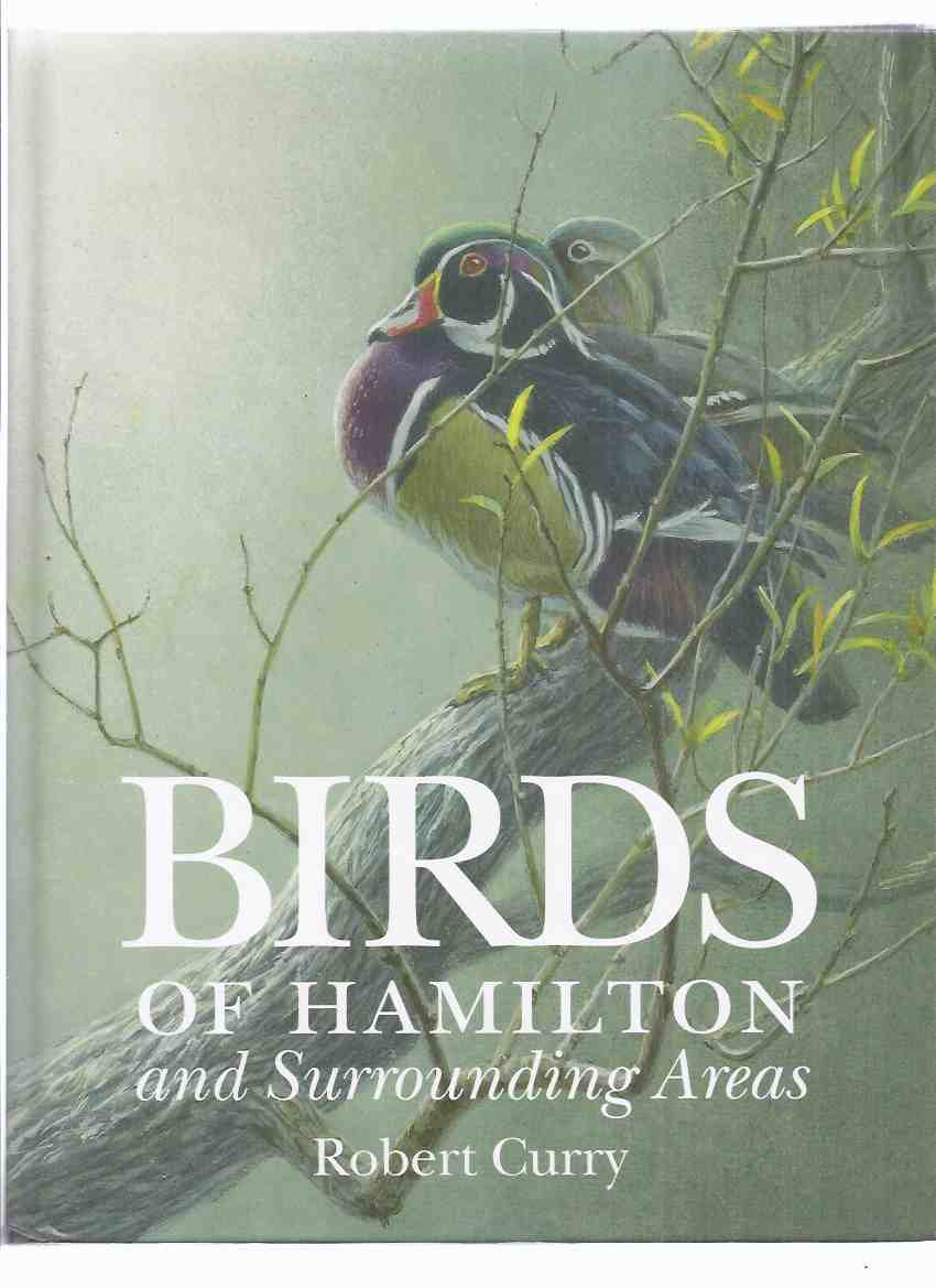 Image for Birds of Hamilton and Surrounding Areas, Including All or Parts of Brant, Halton, Haldimand, Niagara, Norfolk, Peel, Waterloo and Wellington: Hamilton Naturalists Club (a SIGNED copy) (Ontario / county )