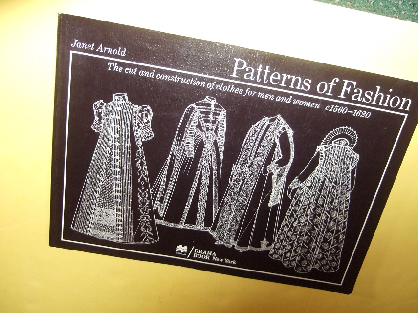Image for Patterns of Fashion:  The Cut and Construction of Clothes for Men and Women c 1560 - 1620 (includes Burial Clothing / Costume History / Dressmaking )( Volume 3 )