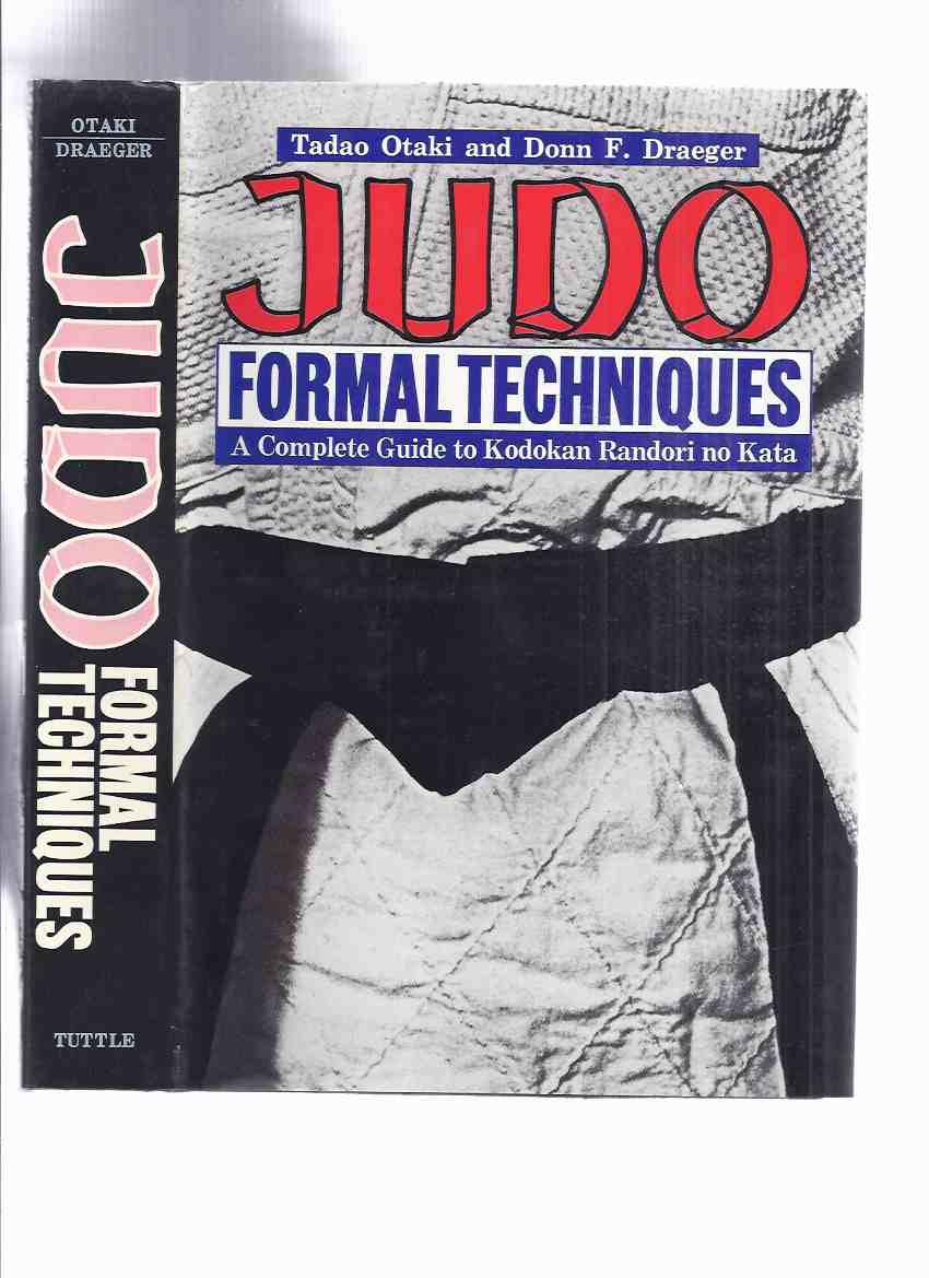 Image for JUDO: Formal Techniques -A Complete Guide to Kodokan Randori No Kata -by Tadao Otaki and Donn F Draeger / Tuttle Books ( 600 Photos / 400 Illustrations ) ( Martial Arts )