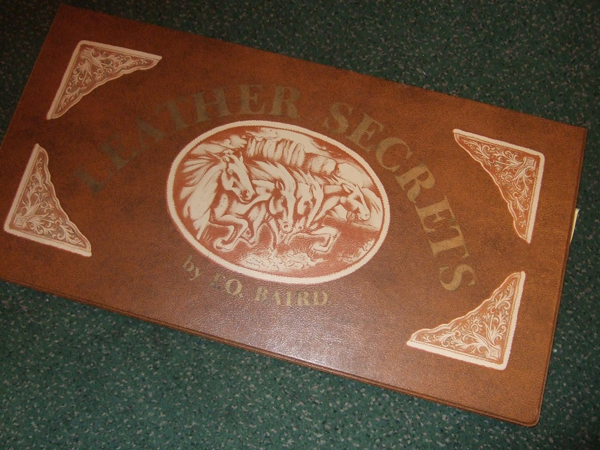 Image for Leather Secrets -by F O Baird ( Leather Craft / How to; Patterns; Instructions; Designs -inc. Coin Purses, Handbags, Holsters, Belts, Dyeing, Embossing, Lacing, Tools, Rope, Stitching, Saddles, Carving, Cowhide, etc)