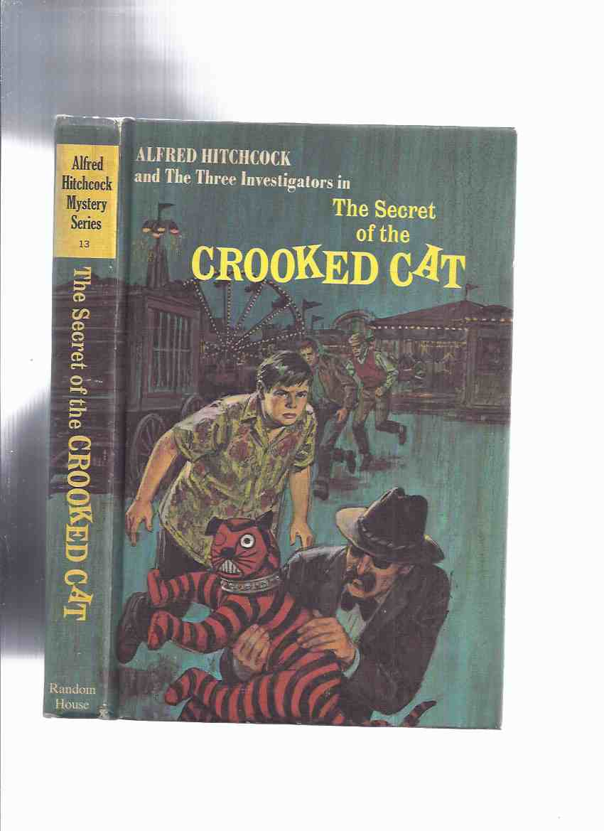 Image for Alfred Hitchcock / Three Investigators: The Secret of the Crooked Cat ---book 13  ( 3 Investigators )( Volume Thirteen / xiii )