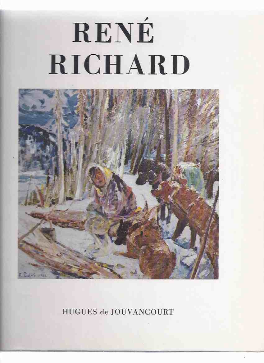 Image for Rene Richard -par Hugues de Jouvancourt (often the  Baie-Saint-Paul area of Quebec Artist / landscapes / trappers / hunters / Inuit / First Nations Peoples )( All Text is in FRENCH )