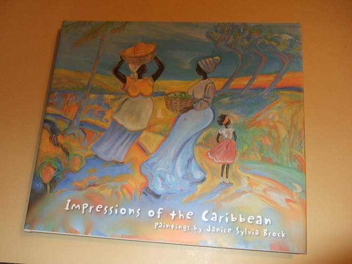 Image for Impressions of the Caribbean:  Paintings By Janice Sylvia Brock -a Signed Copy